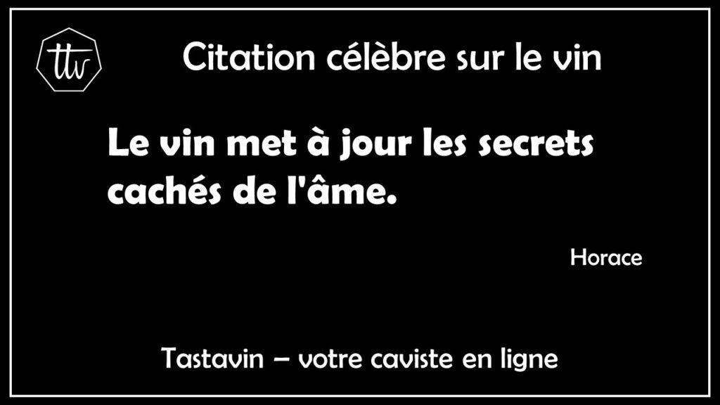 Citation sur le vin de Horace. Le vin met à jour les secrets cachés de l'âme. Tastavin, vente de vin online.