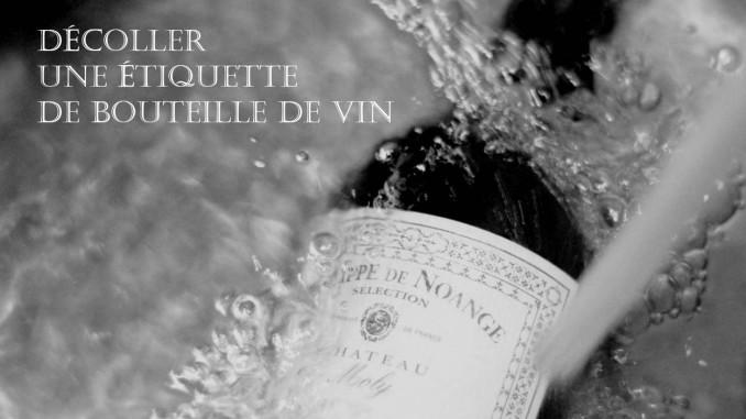Comment décoller une étiquette d une bouteille de vin - Actualités et blog du vin par les cavistes de Tastavin
