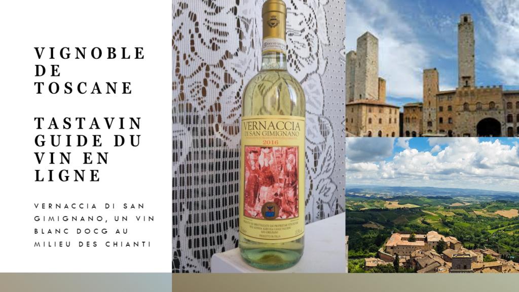 Vernaccia di San Gimignano, un vin blanc DOCG au milieu des Chianti du vignoble de Toscane - Guide du vin en ligne Tastavin